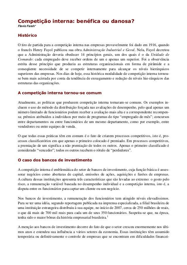 Competição interna: benéfica ou danosa?Flavio Farah*HistóricoO tiro de partida para a competição interna nas empresas prov...