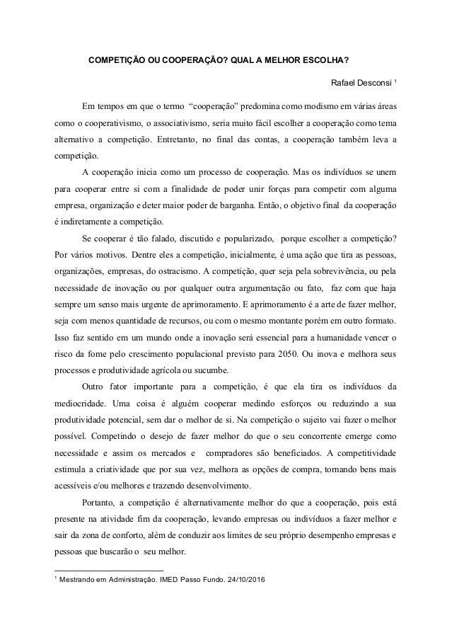 """COMPETIÇÃO OU COOPERAÇÃO? QUAL A MELHOR ESCOLHA? Rafael Desconsi 1 Em tempos em que o termo """"cooperação"""" predomina como mo..."""