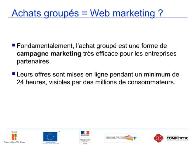 Achats groupés = Web marketing ?  Fondamentalement, l'achat groupé est une forme de campagne marketing très efficace pour...