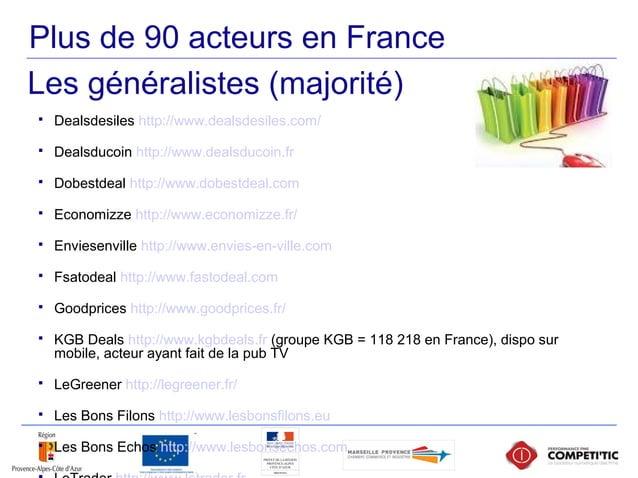 Plus de 90 acteurs en France  Dealsdesiles http://www.dealsdesiles.com/  Dealsducoin http://www.dealsducoin.fr  Dobestd...