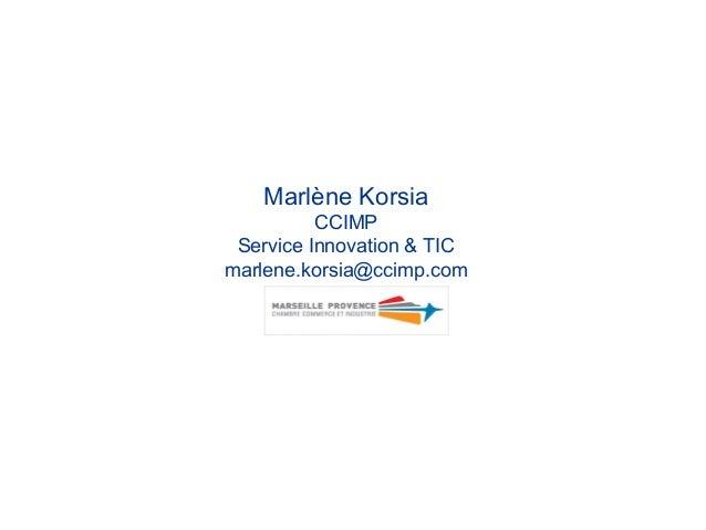 Marlène Korsia CCIMP Service Innovation & TIC marlene.korsia@ccimp.com