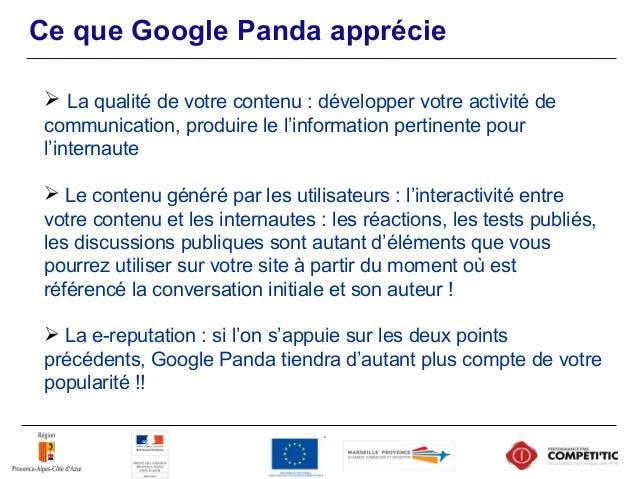 Ce que Google Panda n'apprécie pas  le manque de maillage externe et profond,  la sur-optimisation : mots-clés, noms de ...