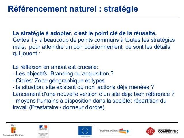 Référencement naturel Les points communs à toute stratégie : - choix des mots-clés - optimisation du site - lancement du s...