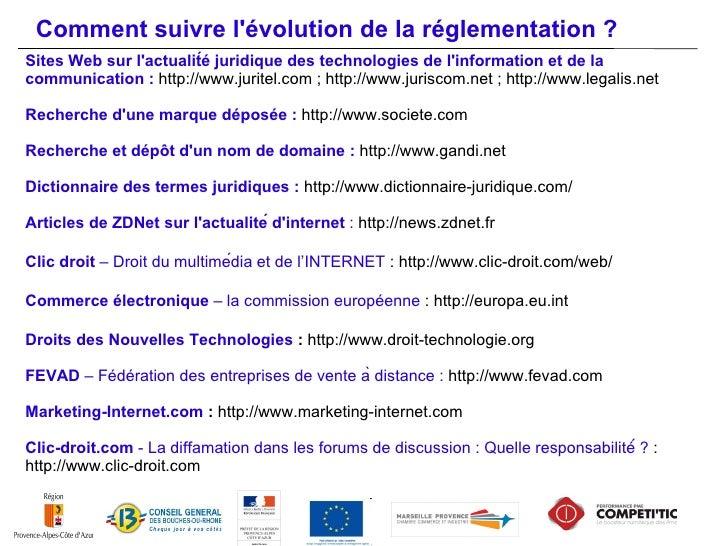 Comment suivre lévolution de la réglementation ?Findlaw : http://www.findlaw.comVillage de la justice : http://www.village...