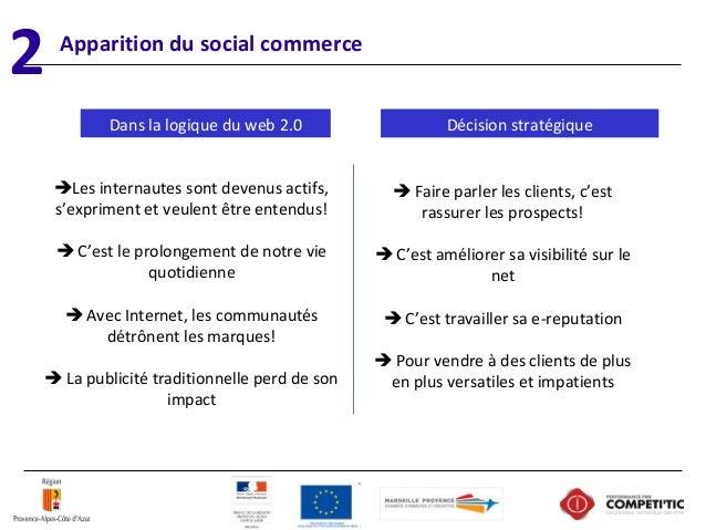 Apparition du social commerce Décision stratégique Les internautes sont devenus actifs, s'expriment et veulent être enten...