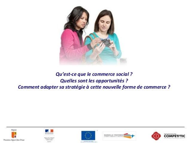 Qu'est-ce que le commerce social ? Quelles sont les opportunités ? Comment adapter sa stratégie à cette nouvelle forme de ...