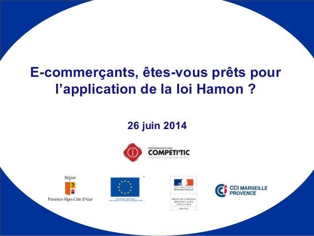 1 26 juin 2014 E-commerçants, êtes-vous prêts pour l'application de la loi Hamon ? 1