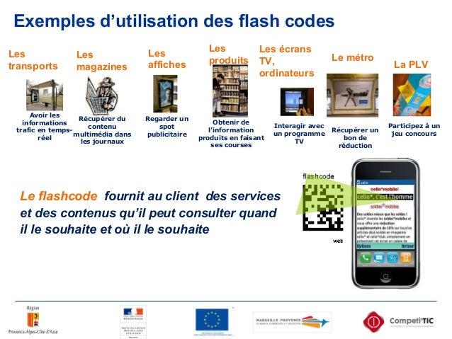 Exemples d'utilisation des flash codes Avoir les informations trafic en temps- réel Obtenir de l'information produits en f...