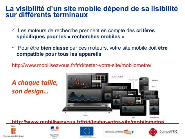 La visibilité d'un site mobile dépend de sa lisibilité sur différents terminaux  Les moteurs de recherche prennent en com...