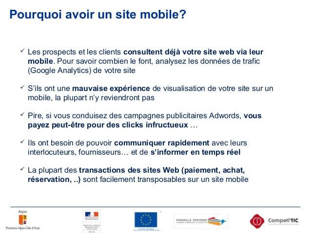 Pourquoi avoir un site mobile?  Les prospects et les clients consultent déjà votre site web via leur mobile. Pour savoir ...