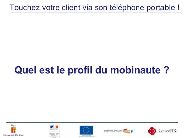 Quel est le profil du mobinaute ? Touchez votre client via son téléphone portable !