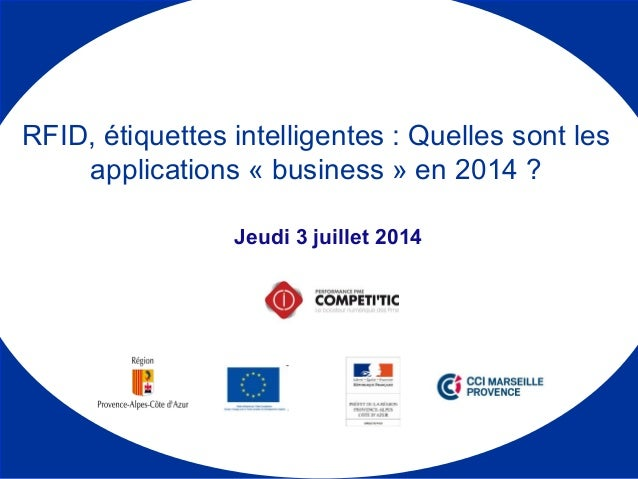 Jeudi 3 juillet 2014 RFID, étiquettes intelligentes : Quelles sont les applications « business » en 2014 ?