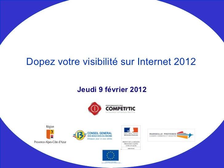 Jeudi 9 février 2012 Dopez votre visibilité sur Internet 2012