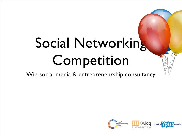 Social Networking      Competition Win social media & entrepreneurship consultancy