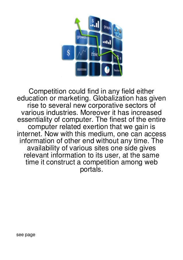 Competition could find in any field eithereducation or marketing. Globalization has given     rise to several new corporat...