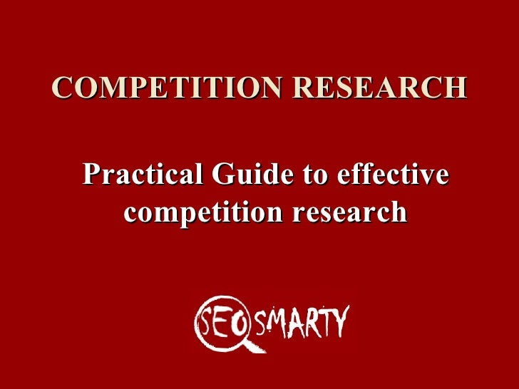 COMPETITION RESEARCH Practical Guide   to effective competition research