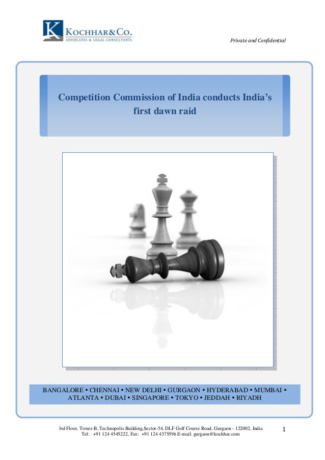 Private and Confidential  Competition Commission of India conducts India's  first dawn raid  BANGALORE  CHENNAI  NEW DELHI...