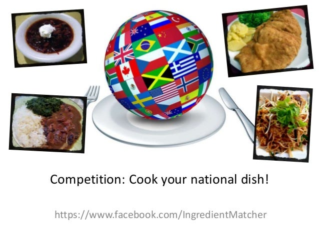 Competition: Cook your national dish! https://www.facebook.com/IngredientMatcher