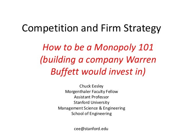 Competition and Firm Strategy Chuck Eesley Morgenthaler Faculty Fellow Assistant Professor Stanford University Management ...