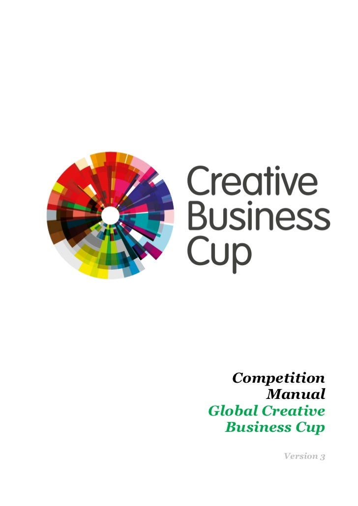 Competition       ManualGlobal Creative  Business Cup         Version 3