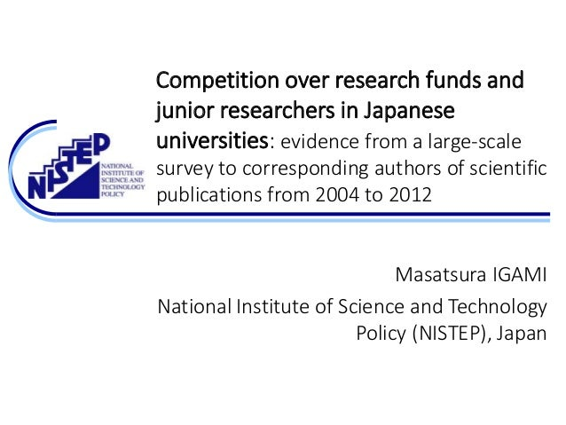Competition over research funds and junior researchers in Japanese universities: evidence from a large-scale survey to cor...