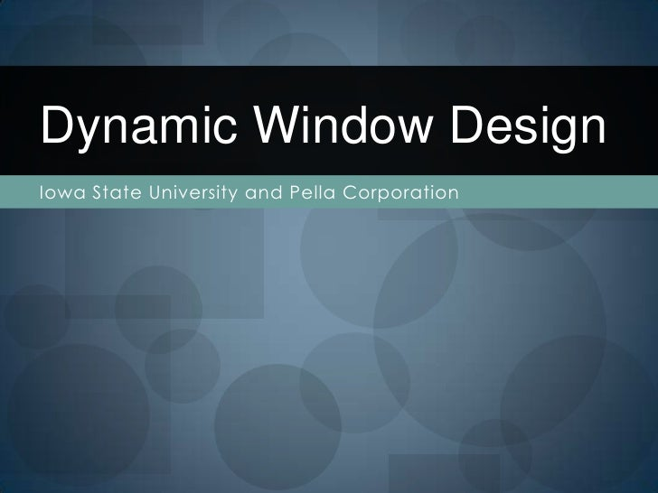 Dynamic Window Design<br />Iowa State University and Pella Corporation<br />