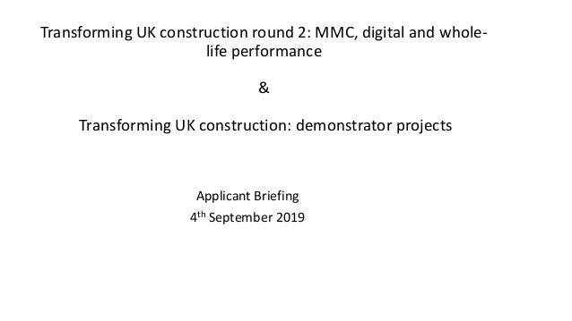 Transforming UK construction round 2: MMC, digital and whole- life performance & Transforming UK construction: demonstrato...