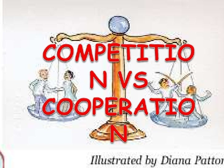 competition vs cooperation essay Cooperation, or co-operation is the practice of individuals or larger societal entities working in common with mutually agreed-upon goals cooperation vs competition.