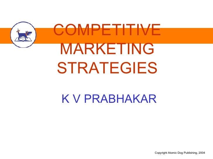 COMPETITIVE MARKETING STRATEGIES K V PRABHAKAR