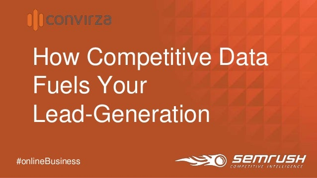 How Competitive Data Fuels Your Lead-Generation #onlineBusiness
