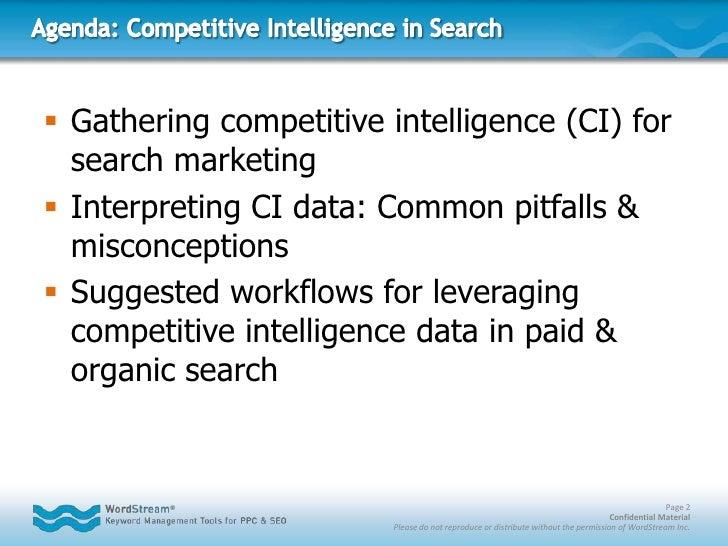 Agenda: Competitive Intelligence in Search<br />Gathering competitive intelligence (CI) for search marketing<br />Interpre...