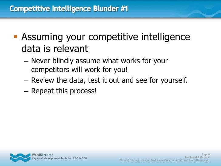 Competitive Intelligence Blunder #1<br />Assuming your competitive intelligence data is relevant<br />Never blindly assume...