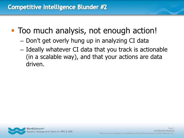 Competitive Intelligence Blunder #2<br />Too much analysis, not enough action!<br />Don't get overly hung up in analyzing ...