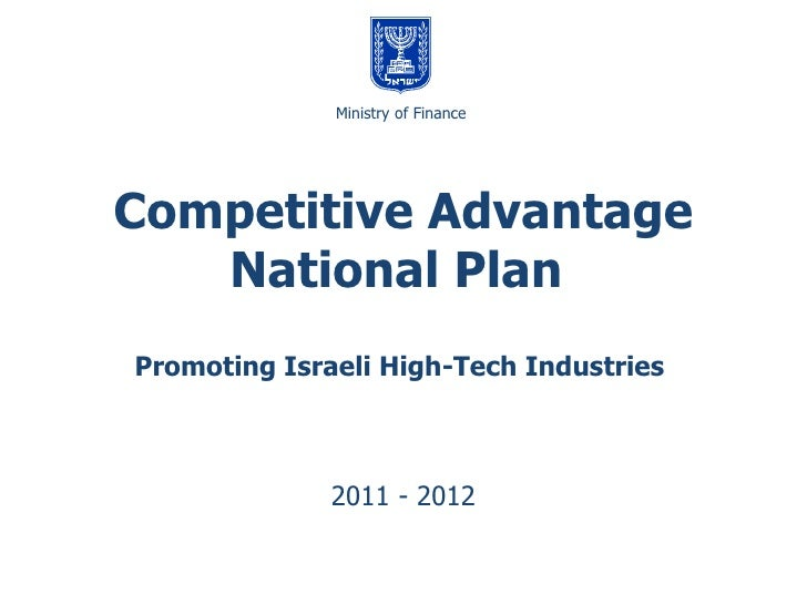 Promoting Israeli High-Tech Industries  2011 - 2012 Competitive Advantage   National Plan  משרד האוצר Ministry of Finance