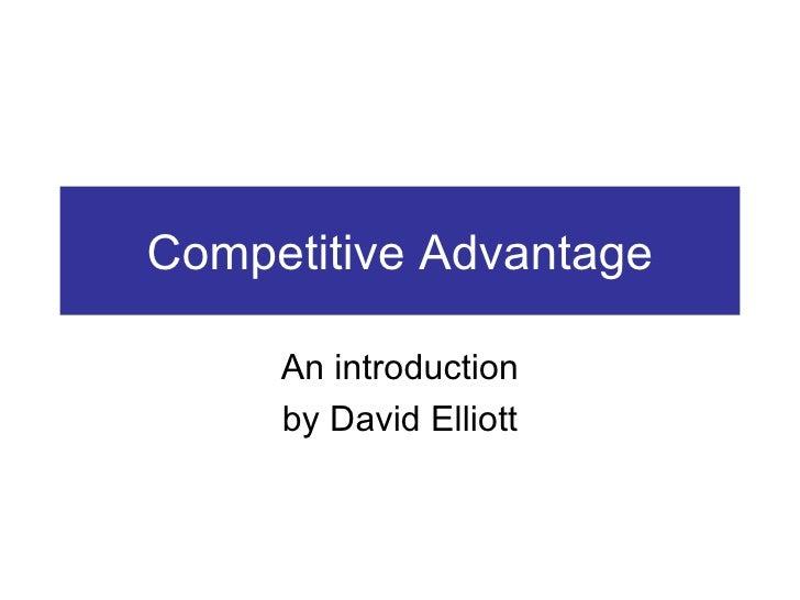 Competitive Advantage An introduction by David Elliott