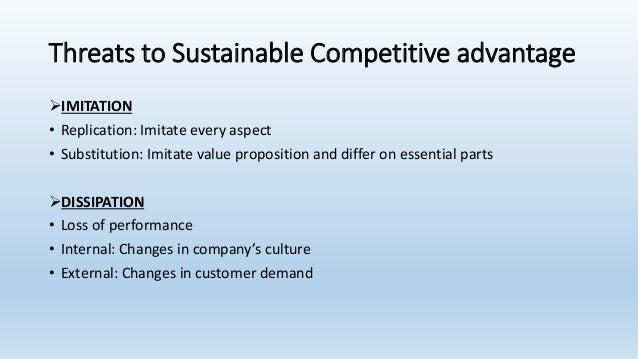 the sustainability of the competitive advantage What makes the competitive advantage sustainable is explained by barney who set up a first formal definition for the actual term sustainability of competitive advantage in 1991 according to his idea a company retains its competitive advantage due to the incapability of competitors to duplicate the benefits of the firm's strategy.