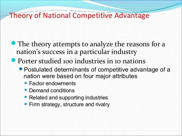 competitive advantage nations Michael e porter is the leading authority on competitive strategy, the competitiveness and economic development of nations, states, and regions, and the application of competitive principles to social problems such as health care, the environment, and corporate responsibility.