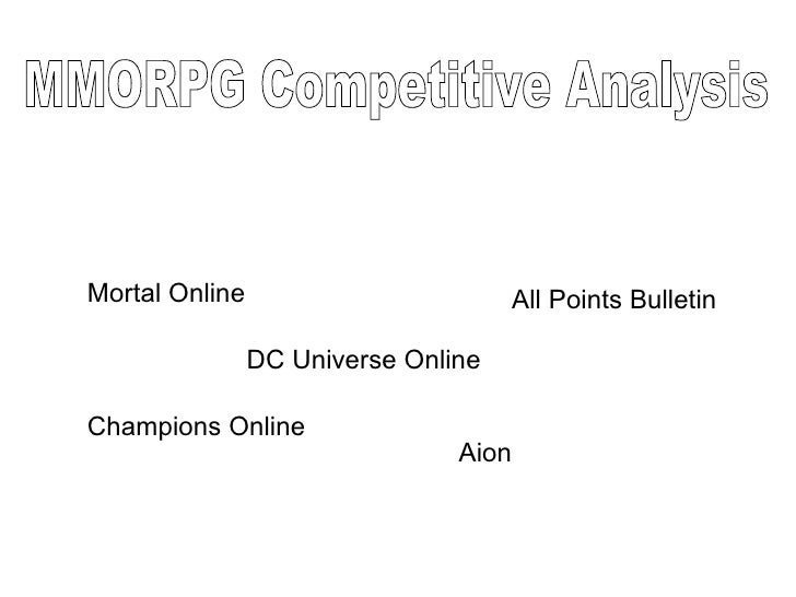 MMORPG Competitive Analysis  Mortal Online DC Universe Online Champions Online Aion  All Points Bulletin