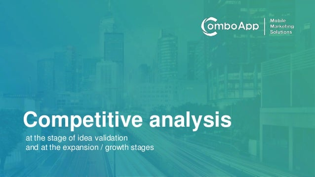 worldwide partners Competitive analysis at the stage of idea validation and at the expansion / growth stages