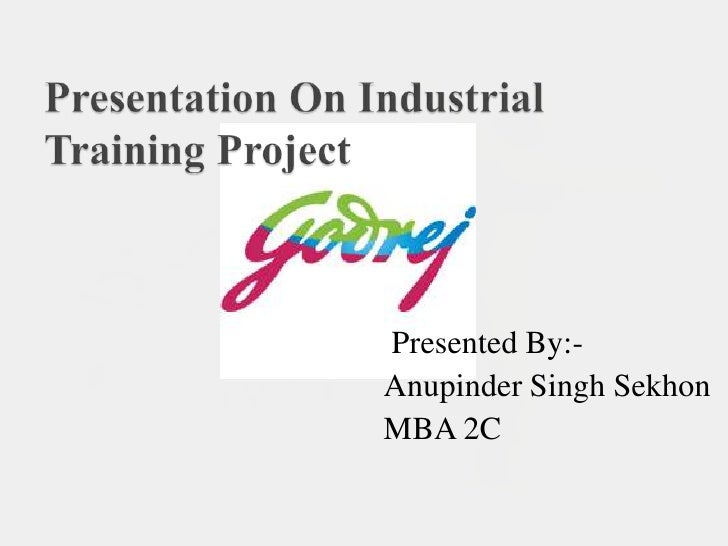 Presentation On Industrial Training Project<br />Presented By:-<br />				Anupinder Singh Sekhon<br />				MBA 2C<br />