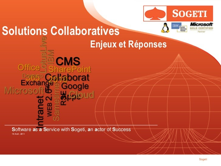 Solutions Collaboratives<br />IBM<br />LotusLive<br />CMS<br />Office 365<br />SharePoint 2010<br />Domino<br />Collaborat...