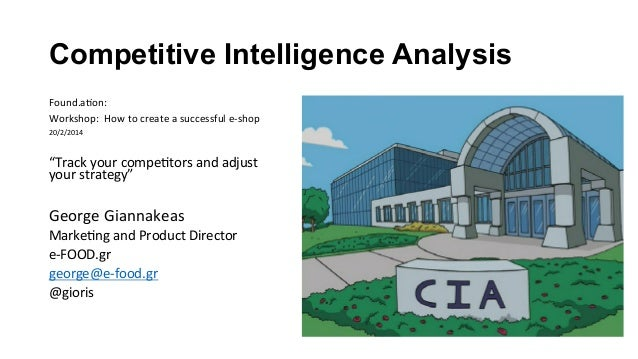 Competitive Intelligence Analysis Found.a(on:     Workshop:    How  to  create  a  successful  e-‐shop...