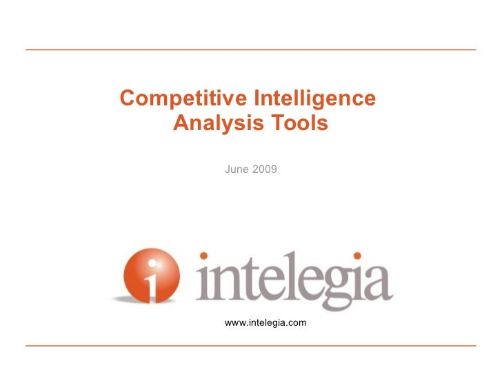 Competitive Intelligence   Analysis Tools For Economic Development            June 2009                www.intelegia.com  ...