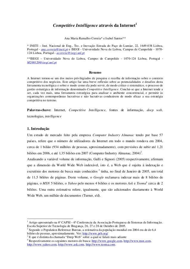 Competitive Intelligence através da Internet1 Ana Maria Ramalho Correia* e Isabel Santos** * INETI – Inst. Nacional de Eng...