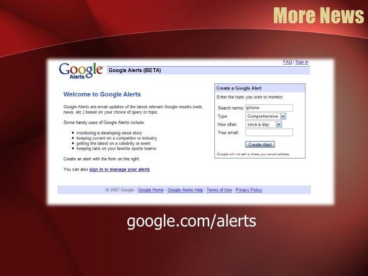 More News google.com/alerts