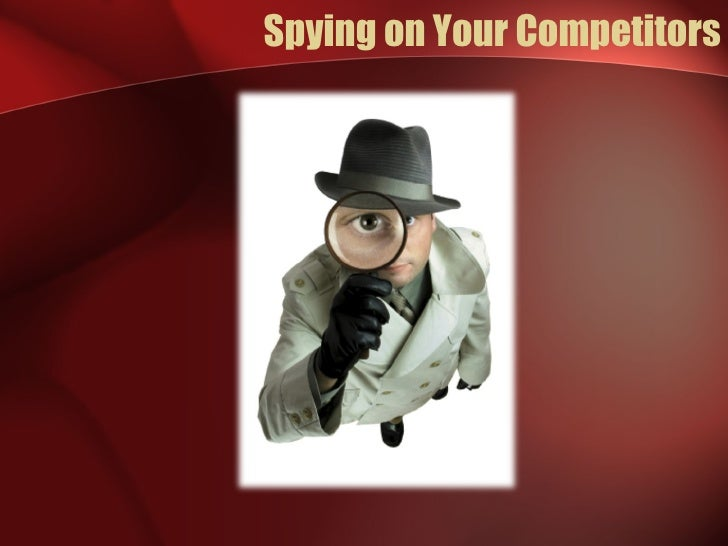 Spying on Your Competitors