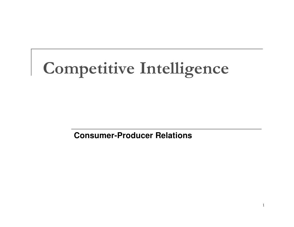 Competitive Intelligence       Consumer-Producer Relations                                       1