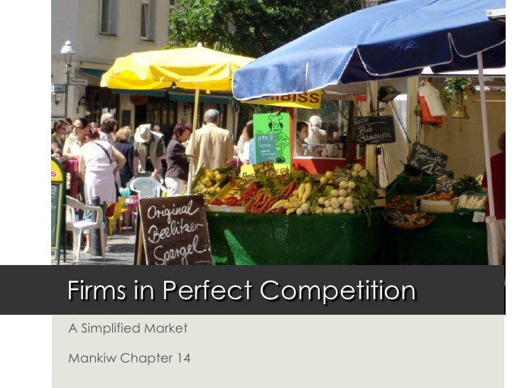 Firms in Perfect Competition<br />A Simplified Market<br />Mankiw Chapter 14<br />