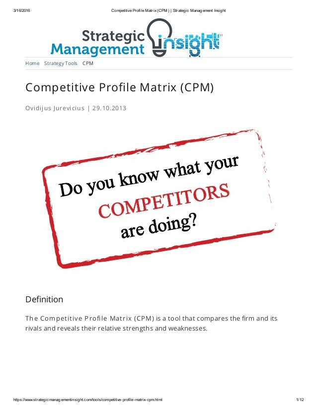 strategic management and competitive profile matrix Strategic management process  key terms in strategic management competitive advantage  the competitive profile matrix (cpm.