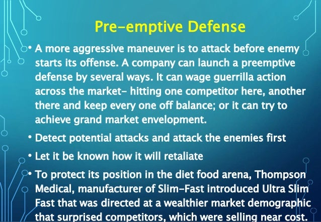 Pre-emptive Defense • A more aggressive maneuver is to attack before enemy starts its offense. A company can launch a pree...